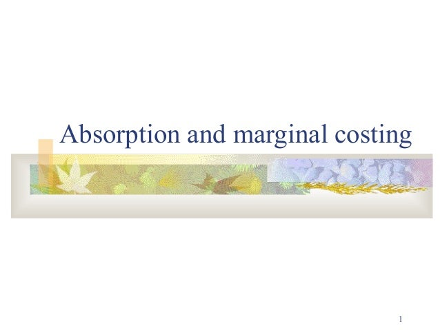 1Absorption and marginal costing