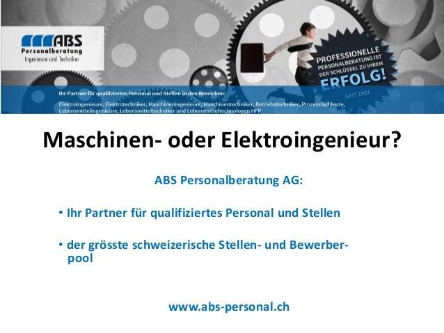 Maschinen- oder Elektroingenieur? ABS Personalberatung AG: • Ihr Partner für qualifiziertes Personal und Stellen • der grö...