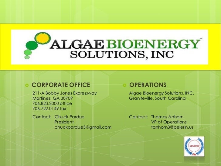 OPERATIONS<br />CORPORATE OFFICE<br />Algae Bioenergy Solutions, INC.<br />Graniteville, South Carolina<br />211-A Bobby J...