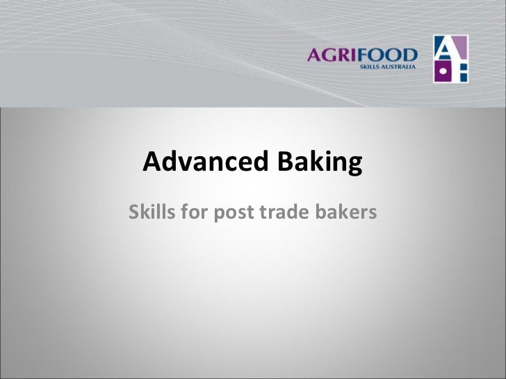 Advanced Baking Skills for post trade bakers