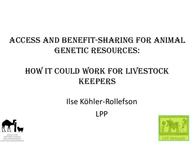 Access and Benefit-Sharing for Animal         Genetic Resources:   How it could work for livestock               keepers  ...