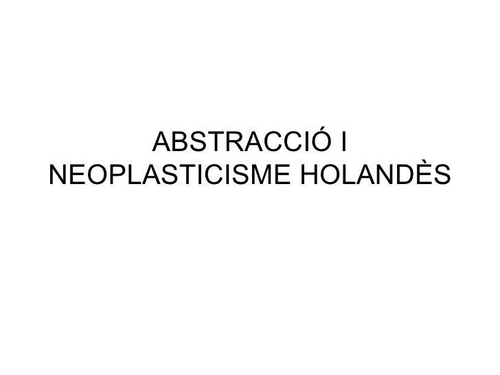 ABSTRACCIÓ INEOPLASTICISME HOLANDÈS