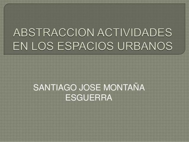 SANTIAGO JOSE MONTAÑA ESGUERRA