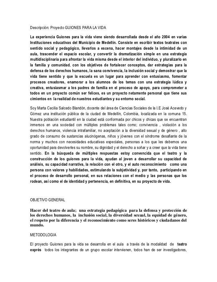 Descripción: Proyecto GUIONES PARA LA VIDALa experiencia Guiones para la vida viene siendo desarrollada desde el año 2004 ...
