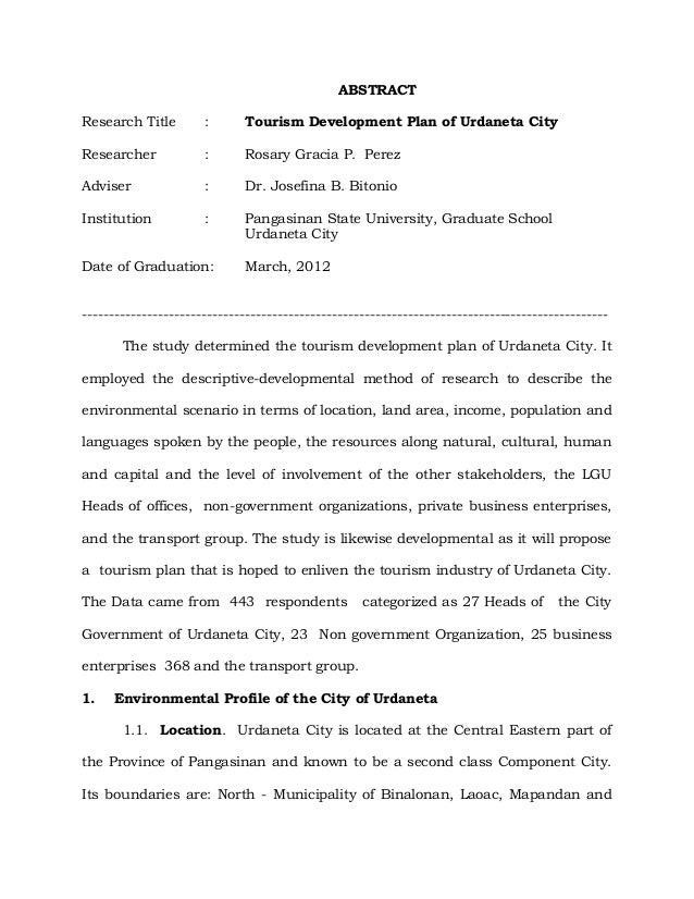 ABSTRACT Research Title : Tourism Development Plan of Urdaneta City Researcher : Rosary Gracia P. Perez Adviser : Dr. Jose...