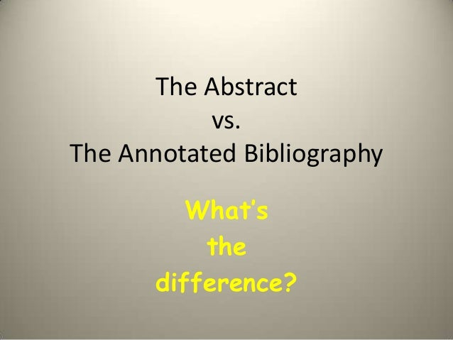 Can I use just the abstract for the annotated bibliography?