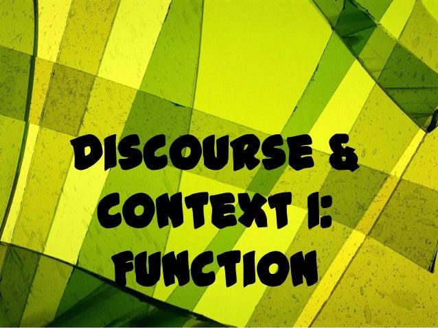 Discourse & Context 1: Function
