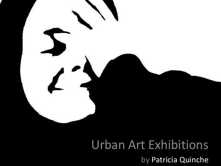 Urban Art Exhibitions        by Patricia Quinche