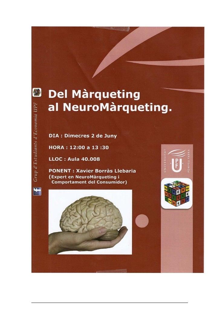 Del Màrqueting al Neuromarqueting  Les aplicacions de les Neurociencies al desenvolupament de les Estratègies de Màrquetin...