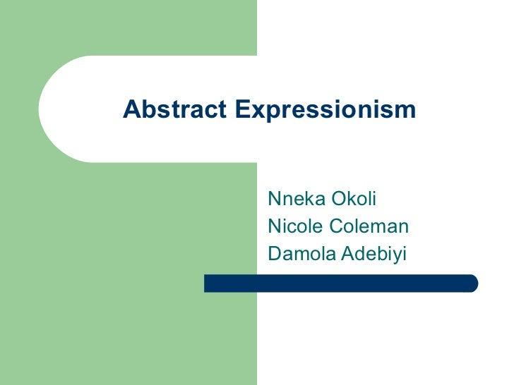 Abstract Expressionism Nneka Okoli Nicole Coleman Damola Adebiyi