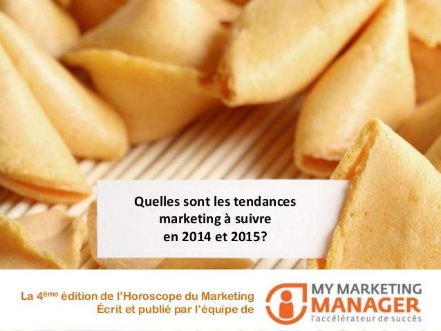Quelles sont les tendances marketing à suivre en 2014 et 2015? La 4ème édition de l'Horoscope du Marketing Écrit et publié...