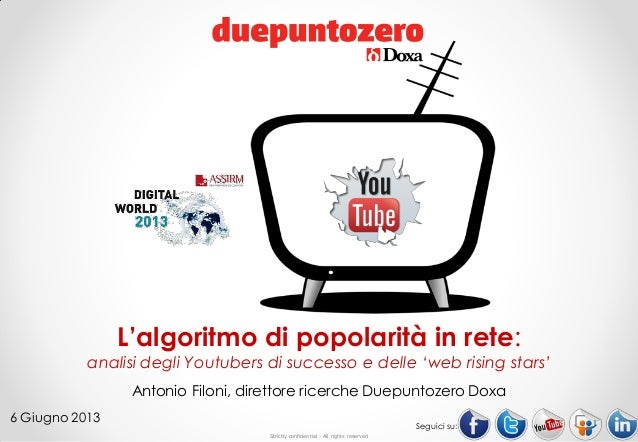 Strictly confidential - All rights reservedSeguici su:L'algoritmo di popolarità in rete:analisi degli Youtubers di success...