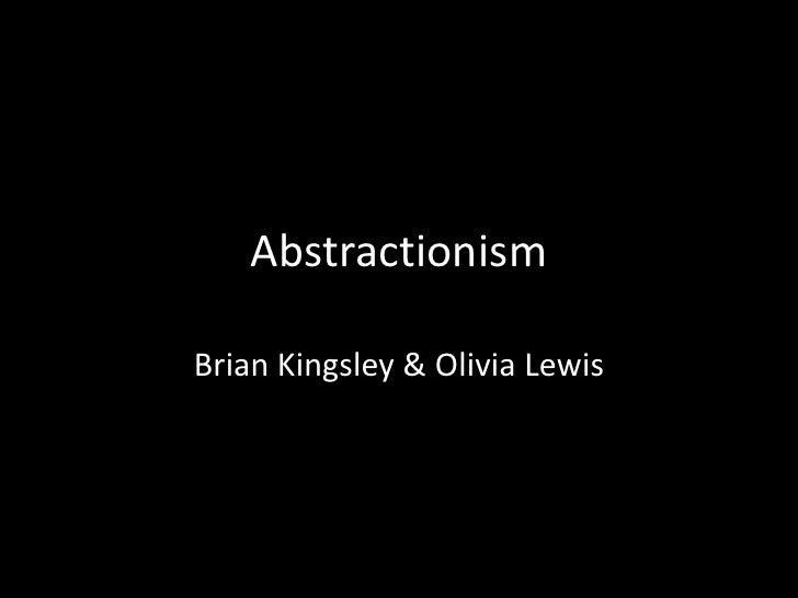AbstractionismBrian Kingsley & Olivia Lewis