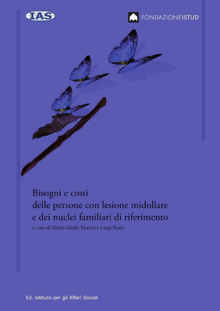 """ABSTRACT  """"Bisogni e costi della Persona con disabilità in seguito ad una lesione midollare""""  A cura di Maria Giulia Marin..."""