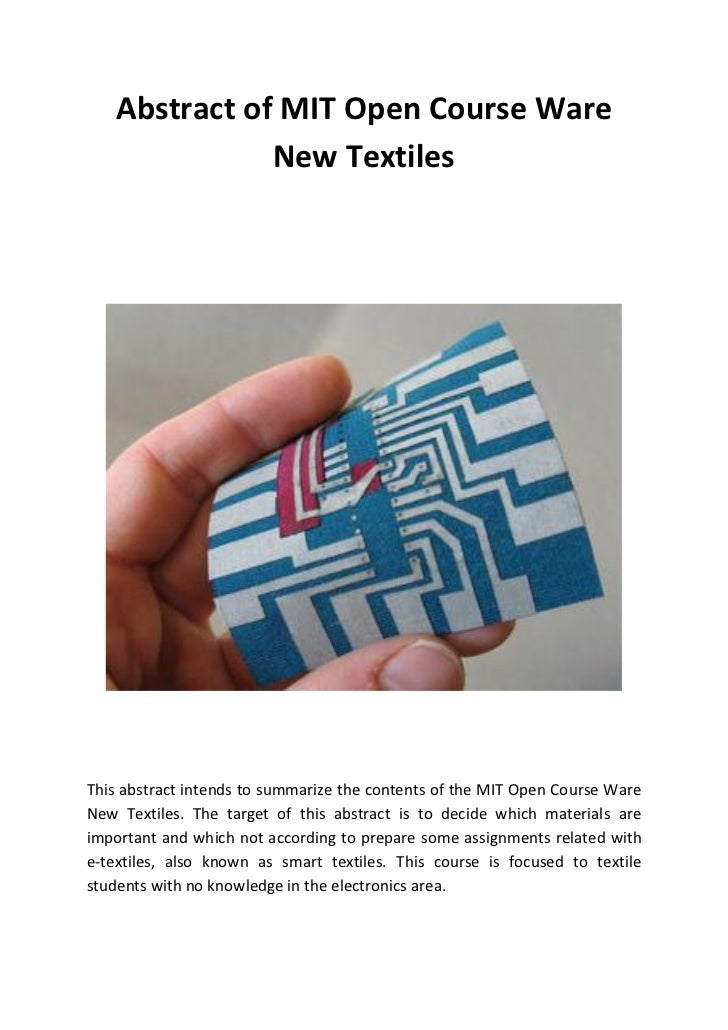 Abstract of MIT Open Course Ware              New TextilesThis abstract intends to summarize the contents of the MIT Open ...