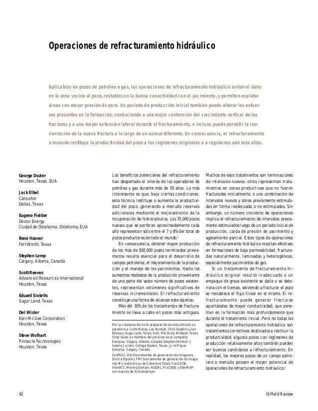 42 Oilfield Review Operaciones de refracturamiento hidráulico George Dozier Houston, Texas, EUA Jack Elbel Consultor Dallas...