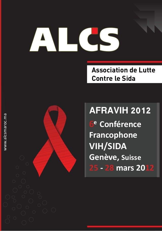 Association de Lutte Contre le Sida www.alcsmaroc.ma 5e Conférence Francophone VIH/SIDA Faculté de Médecine et de Pharmaci...