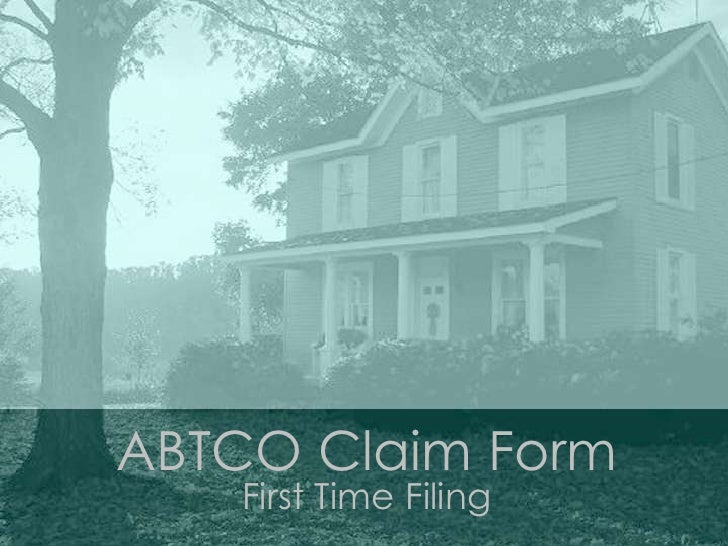 ABTCO Claim Form First Time Filing <br />