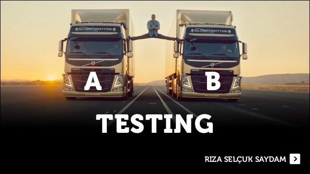 RIZA SELÇUK SAYDAM TESTING A B