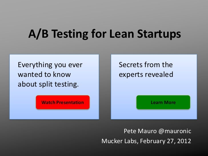 A/B Testing for Lean StartupsEverything you ever              Secrets from thewanted to know                   experts rev...