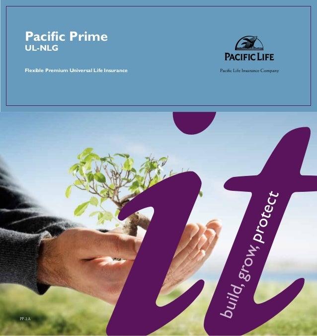 Pacific Prime  UL-NLG  Flexible Premium Universal Life Insurance   Pacific Life Insurance Company                         ...