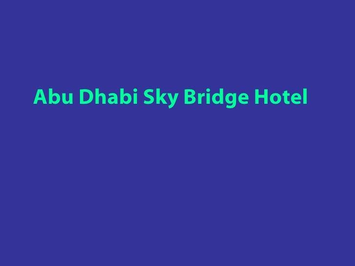 Abu Dhabi Skybridge Hotel