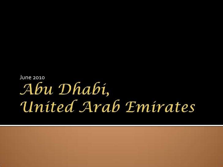 Abu Dhabi, United Arab Emirates<br />June 2010<br />