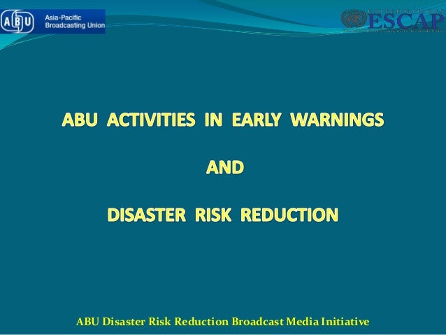 ABU Disaster Risk Reduction Broadcast Media Initiative