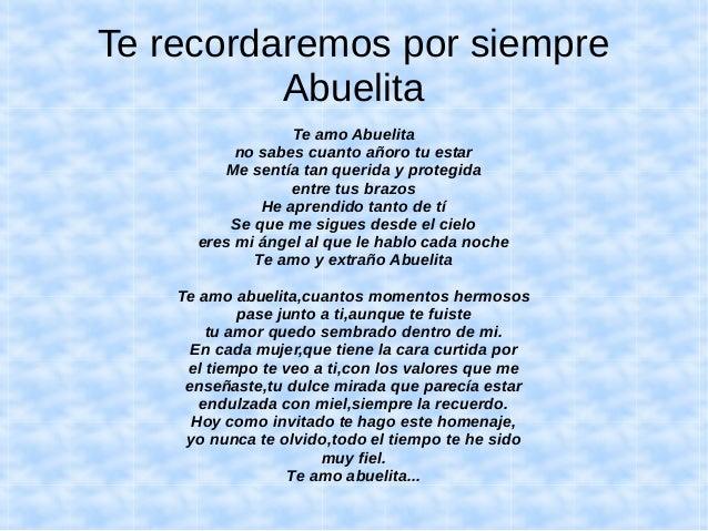 Te recordaremos por siempreAbuelitaTe amo Abuelitano sabes cuanto