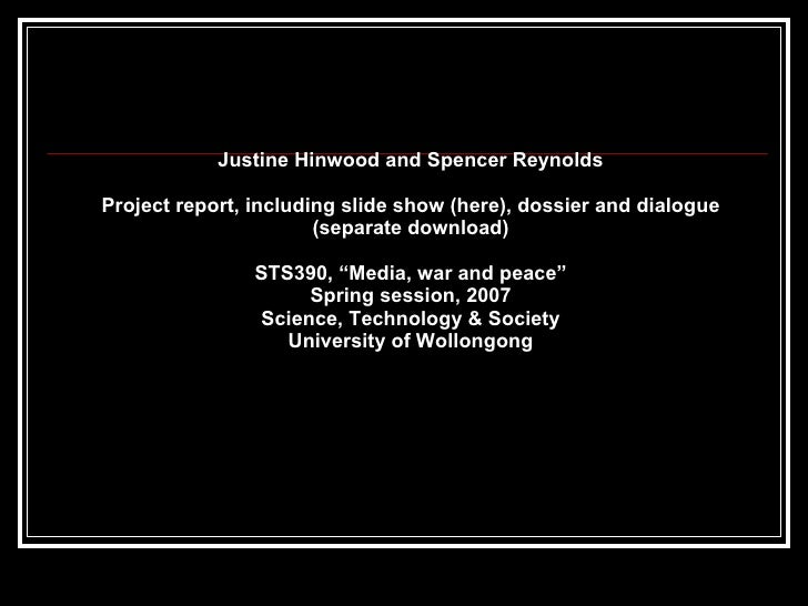 Justine Hinwood and Spencer Reynolds Project report, including slide show (here), dossier and dialogue (separate download)...