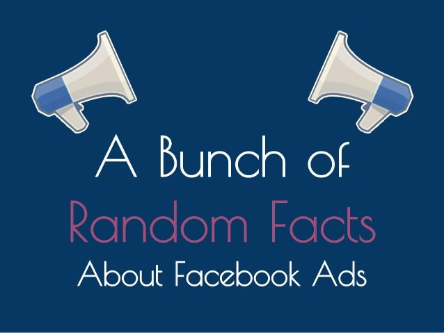 A Bunch of Random Facts about Facebook Ads