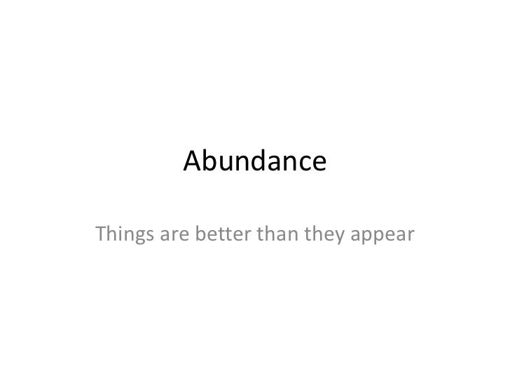 AbundanceThings are better than they appear