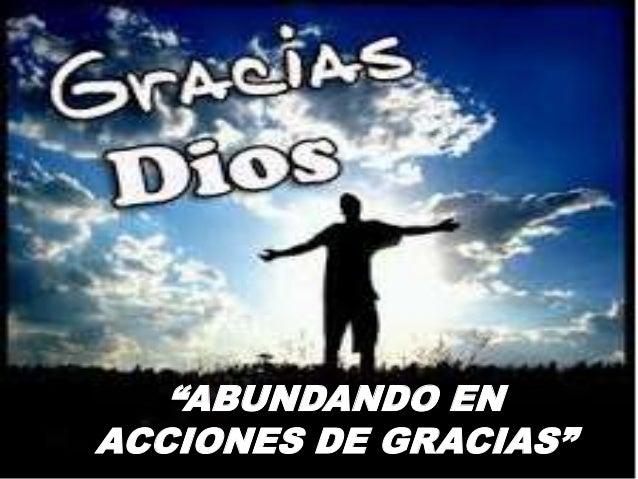 """""""ABUNDANDO EN ACCIONES DE GRACIAS"""""""