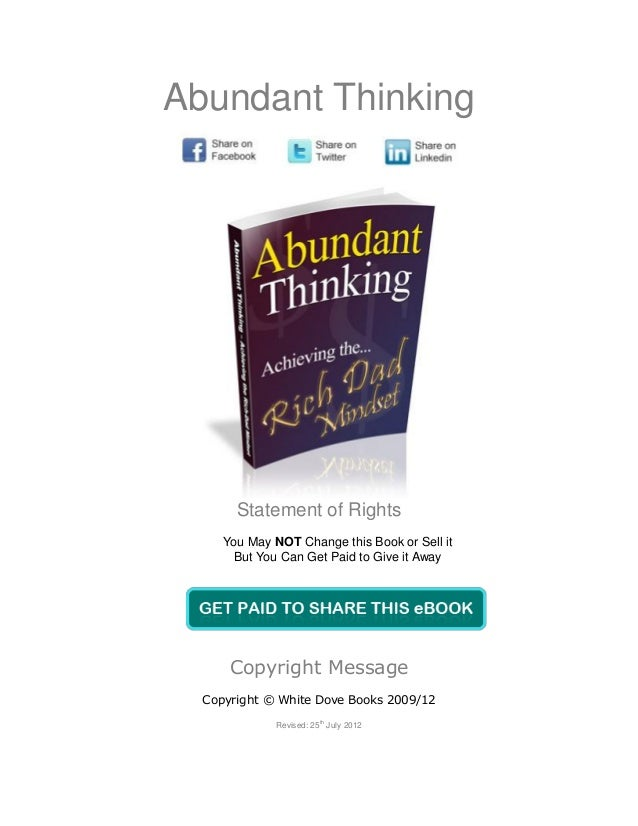 Abundant Thinking       Statement of Rights     You May NOT Change this Book or Sell it       But You Can Get Paid to Give...
