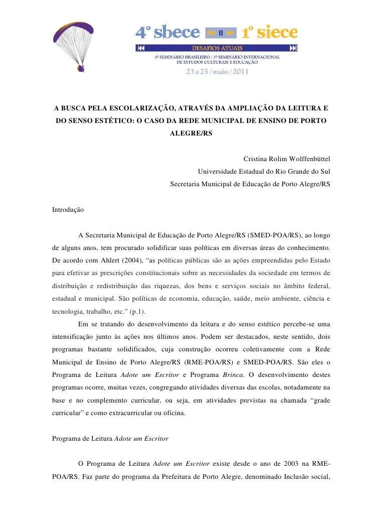 A BUSCA PELA ESCOLARIZAÇÃO, ATRAVÉS DA AMPLIAÇÃO DA LEITURA E DO SENSO ESTÉTICO: O CASO DA REDE MUNICIPAL DE ENSINO DE POR...