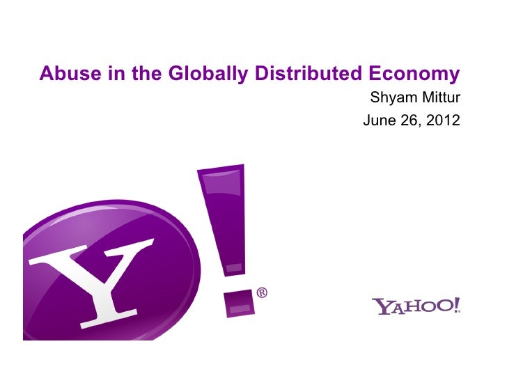 Abuse in the Globally Distributed Economy                                Shyam Mittur                               June 2...