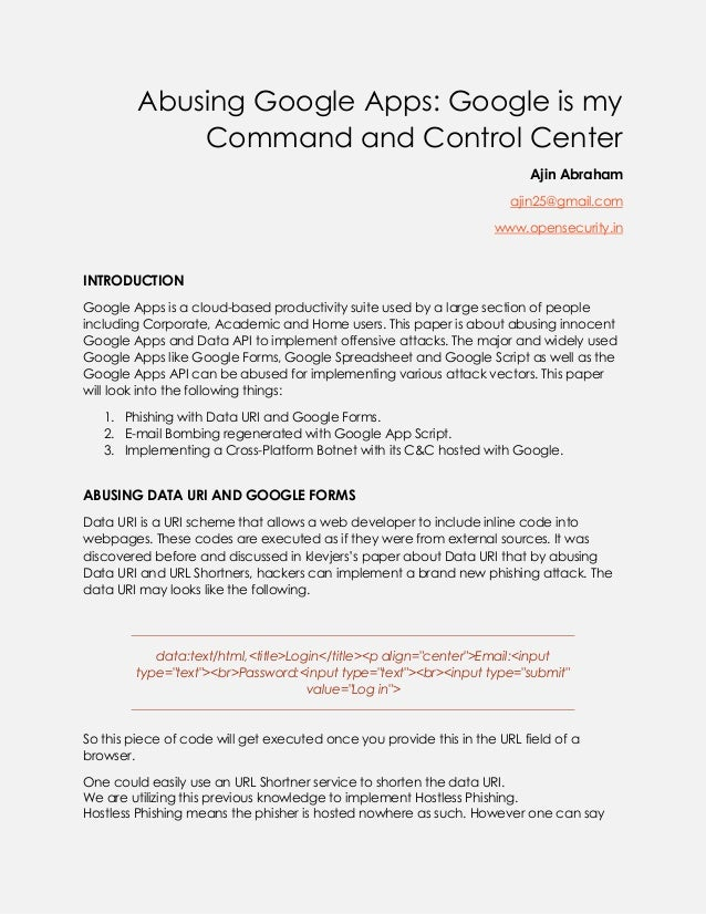 Abusing Google Apps: Google is my Command and Control Center Ajin Abraham ajin25@gmail.com www.opensecurity.in  INTRODUCTI...