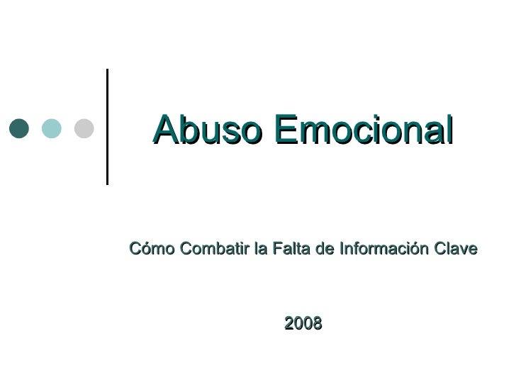 Abuso Emocional Cómo Combatir la Falta de Información Clave 2008