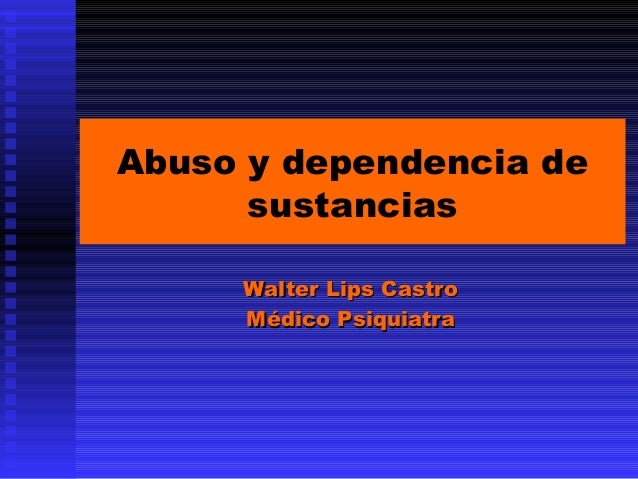 Abuso y dependencia de Sustancias