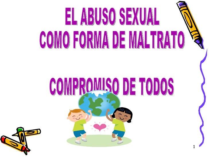 EL ABUSO SEXUAL COMO FORMA DE MALTRATO  COMPROMISO DE TODOS