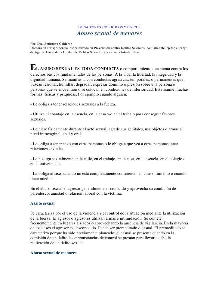 IMPACTOS PSICOLÓGICOS Y FÍSICOSAbuso sexual de menores<br />Por: Dra. Smirnova CalderónDoctora en Jurisprudencia, especial...