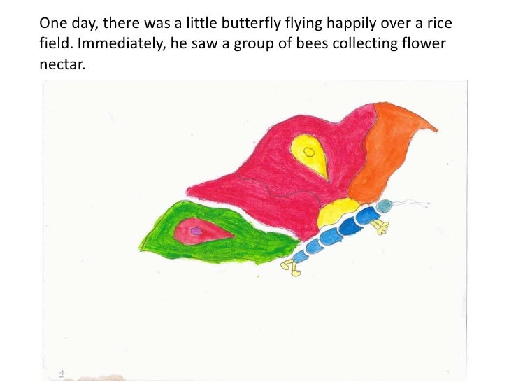 One day, there was a little butterfly flying happily over a ricefield. Immediately, he saw a group of bees collecting flow...