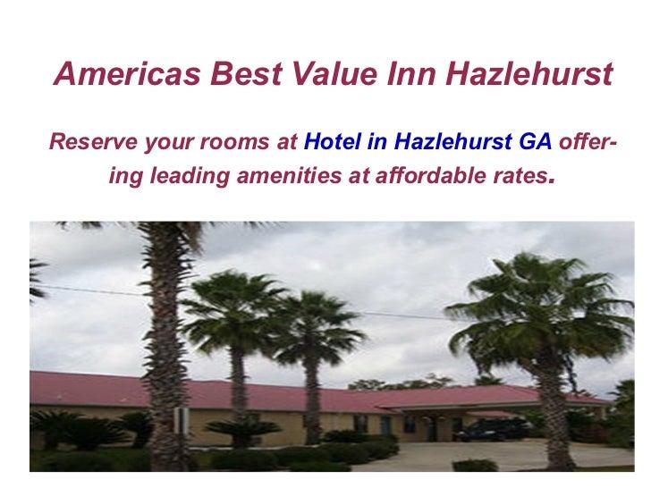 Americas Best Value Inn HazlehurstReserve your rooms at Hotel in Hazlehurst GA offer-     ing leading amenities at afforda...