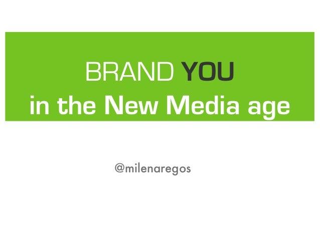 BRAND YOU in the New Media age @milenaregos