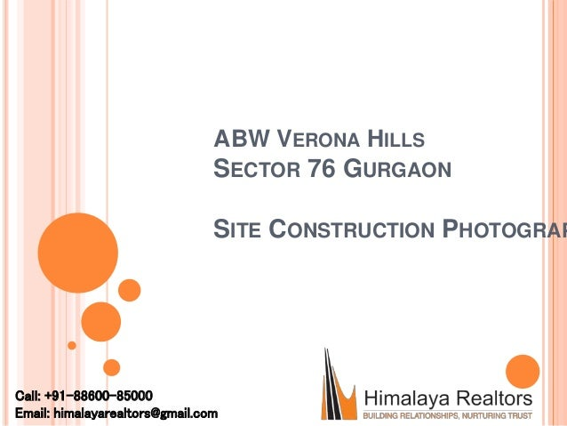 ABW VERONA HILLS SECTOR 76 GURGAON SITE CONSTRUCTION PHOTOGRAP Call: +91-88600-85000 Email: himalayarealtors@gmail.com