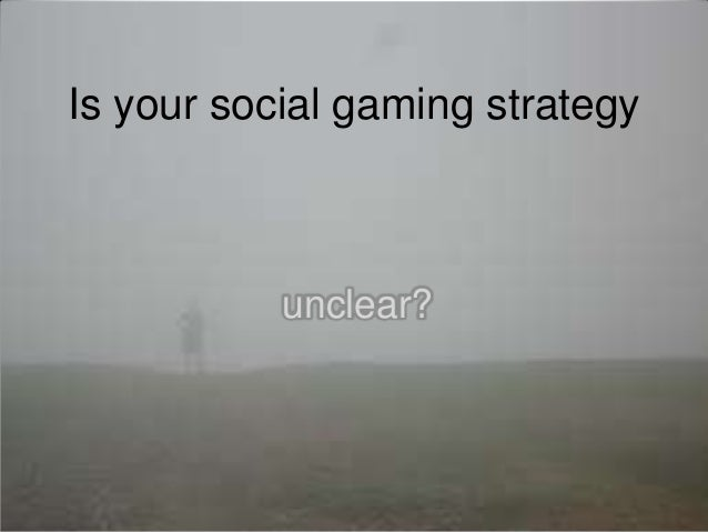 Is your social gaming strategy             unclear?          © 2013 AbZorba Games - Confidential