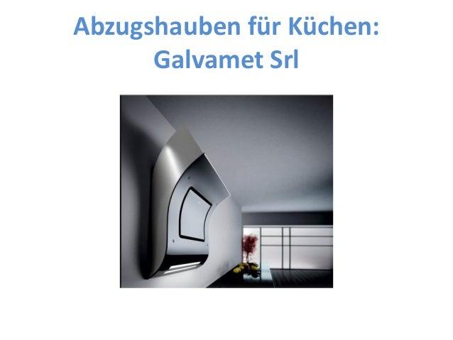 Abzugshauben für Küchen:Galvamet Srl
