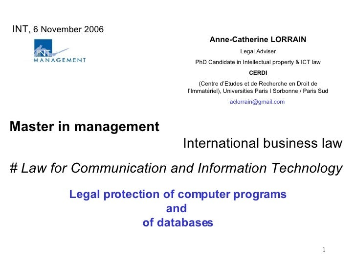 INT , 6 November 2006 Anne-Catherine LORRAIN Legal Adviser PhD Candidate in Intellectual property & ICT law CERDI (Centre ...