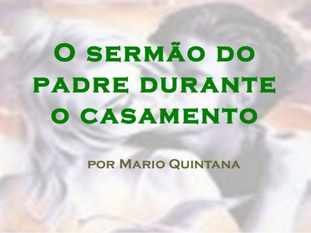 O sermão do padre dur ante o casamento por Mario Quintana
