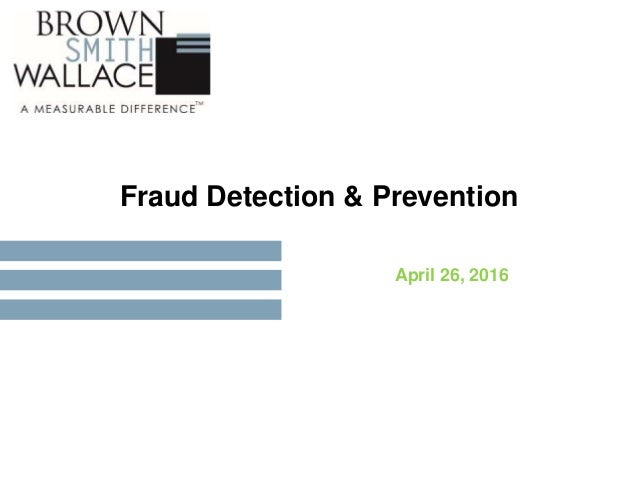 a study on fraud prevention and detection Introduction detecting occupational fraud in canada: a study of its victims and  perpetrators  help them better understand how to prevent and detect fraud.